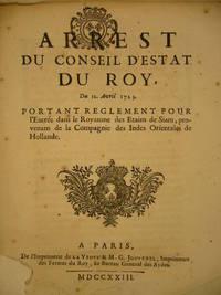 Arrest du Conseil d'Estat du Roy du 12 Avril 1723, portant reglement pour l'entrée dans le royaume des etains de Siam, provenans de la Compagnie des Indes Orientales de Hollande.