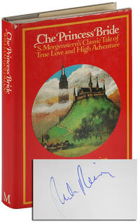 image of THE PRINCESS BRIDE: S.MORGENSTERN'S CLASSIC TALE OF TRUE LOVE AND HIGH ADVENTURE - SIGNED BY ROB REINER