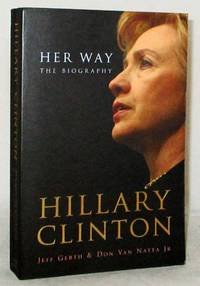 image of Hillary Clinton Her Way: The Biography