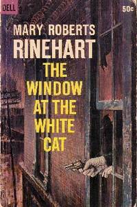 The Window At the White Cat by  Mary Roberts Rinehart - Paperback - Stated First Printing - 1965 - from Odds and Ends Shop and Biblio.com