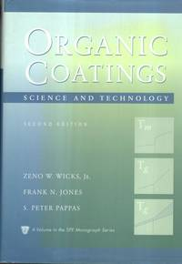 Organic Coatings: v.2: Science and Technology (Society of Plastics Engineers Monographs)