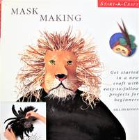 image of Mask Making. Get Started in a New Craft With Easy-to-Follow Projects for Beginners