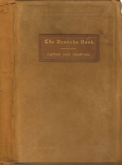 John Wallace Crawford. Very Good with no dust jacket. 1908. Softcover. Suede-covered stiff boards, w...