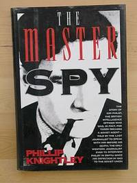 THE MASTER SPY: The Story of Kim Philby by  Phillip Knightley - First American Edition 1st Printing - 1989 - from Joe Staats, Bookseller (SKU: 3875)