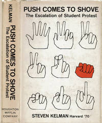 PUSH COMES TO SHOVE: The Escalation of Student Protest.