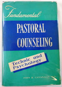Fundamental Pastoral Counseling: Technic and Psychology