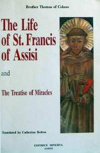 The Life of St. Francis of Assisi and The Treatise of Miracles