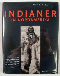 Indianer in Nordamerika : Eine photographische Dokumentation vom Bürgerkrieg bis Wounded Knee. Vorw. v. Joseph Medicine Crow by  Ulrich W Hiesinger - Hardcover - 1994 - from Resource Books, LLC and Biblio.com
