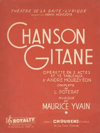 Chanson Gitane Opérette a Grand Spectacle en 2 Actes et 13 Tableaux Livret de A. Mouëzy-Eon Couplets de L. Poterat. [Piano-vocal score]