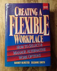 CREATING A FLEXIBLE WORKPLACE : 2nd Eiditon : How to Select & Manage Alternative Work Options