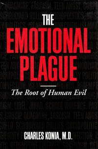 The Emotional Plague: The Root of Human Evil by  Charles Konia - Hardcover - 2007-11-03 - from Kayleighbug Books and Biblio.com