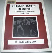 Championship Boxing: A Statistical History 1880-1980