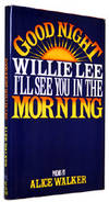 Good Night, Willie Lee, I'll See You in the Morning: Poems
