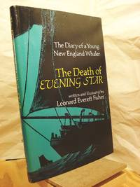 The Death of Evening Star; The Diary of a Young New England Whaler