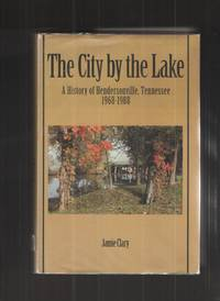 image of The City by the Lake A History of Hendersonville, Tennessee, 1968-1988