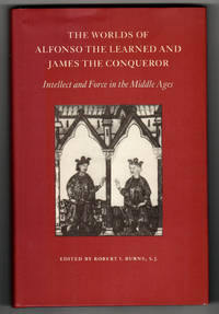 The Worlds of Alfonso the Learned and James the Conqueror: Intellect and Force in the Middle Ages (Princeton Legacy Library)