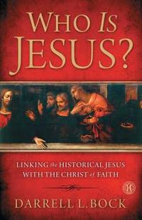 image of Who Is Jesus? : Linking the Historical Jesus with the Christ of Faith