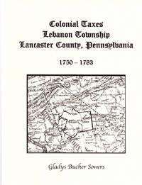 Colonial Taxes, Lebanon Township, Lancaster County, Pennsylvania, 1750-1783