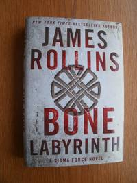 Bone Labyrinth by  James Rollins - Signed First Edition - 2015 - from Scene of the Crime Books, IOBA (SKU: biblio12459)