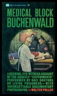 MEDICAL BLOCK BUCHENWALD - The Personal Testimony of Inmate 996, Block 36