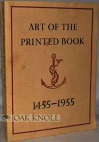 image of ART OF THE PRINTED BOOK 1455-1955; MASTERPIECES OF TYPOGRAPHY THROUGH FIVE CENTURIES FROM THE COLLECTIONS OF THE PIERPONT MORGAN LIBRARY