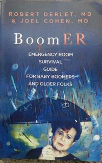 BoomER : Emergency Room Survival Guide for Baby Boomers and Older Folks