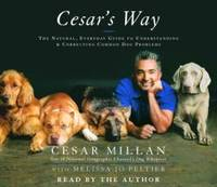 image of Cesar's Way: The Natural, Everyday Guide to Understanding and Correcting Common Dog Problems