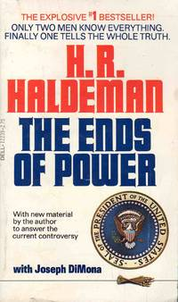 The Ends of Power by H. R. Haldeman - Paperback - 1978 - from C.A. Hood & Associates and Biblio.com