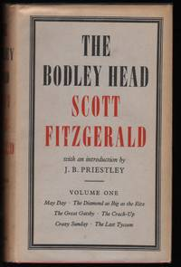 The Bodley Head Scott Fitzgerald Vol. I ; The Great Gatsby, The Last Tycoon, and some Shorter Pieces