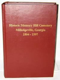 Historic Memory Hill Cemetery Milledgeville, Georgia 1804-1997