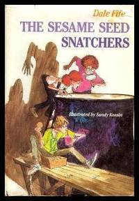 THE SESAME SEED SNATCHERS by  Dale Fife - First Edition - 1983 - from W. Fraser Sandercombe (SKU: 219489)