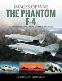 The Phantom F-4 (Images of War)