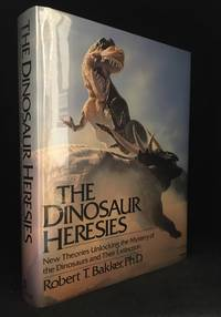 image of The Dinosaur Heresies; New Theories Unlocking the Mystery of the Dinosaurs and Their Extinction