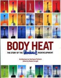 image of Body Heat: The Story of the Woodward's Redevelopment