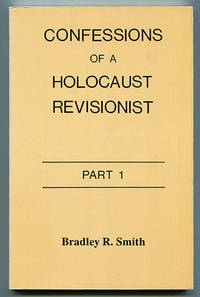 Confessions of a Holocaust Revisionist - Part 1