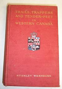 Trails, Trappers, and Tender-feet in the New Empire of Western Canada