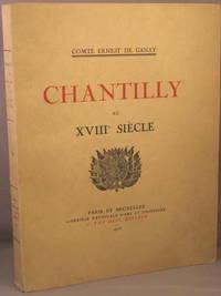 Chantilly au XVIIIe Siecle.