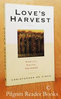 image of Love's Harvest: Family, Faith, Friends.