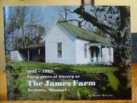 1842 - 1882: Forty Years of History at The James Farm - Kearney, Missouri