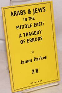 Arabs and Jews in the Middle East: a tragedy of errors
