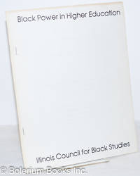 image of Black power in higher education. Proposal for the Illinois Council for Black Studies, Fall 1979. Draft for discussion and adoption at the Founding Conference, University of Illinois (Urbana), October 12-13, 1979