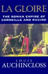LA Gloire: the Roman Empire of Corneille and Racine