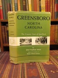 Greensboro, North Carolina: The County Seat of Guilford.