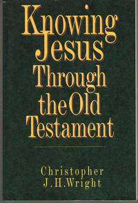 Knowing Jesus through the Old Testament by  Christopher J. H Wright - Paperback - 1995 - from Dan Glaeser Books (SKU: 33705)