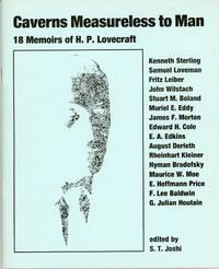 CAVERNS MEASURELESS TO MAN: 18 MEMOIRS OF H. P. LOVECRAFT