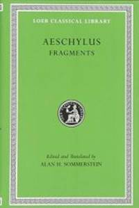Aeschylus, III, Fragments (Loeb Classical Library No. 505)