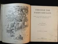 Through the Farmyard Gate; Rhymes and Stories for Little Children at Home and In Kindergarten by  Emilie Poulsson - First Edition - 1896 - from Old Bookshelf (SKU: 003882)