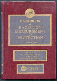 CRC Handbook of Radiation Measurement and Protection. Section A. Volume I: Physical Science and...