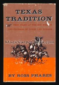 Texas Tradition by  Ross Phares - Hardcover - 1975 - from MagicCarpetBooks.com (SKU: 005966)