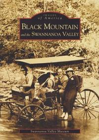 Images of America: Black Mountain and the Swannanoa Valley